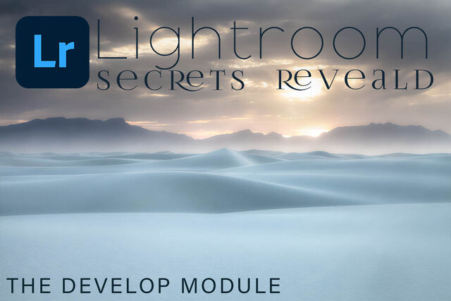 Lightroom secrets revealed - the develop module