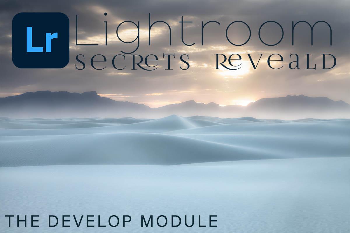 Lightroom secrets revealed - the develop module